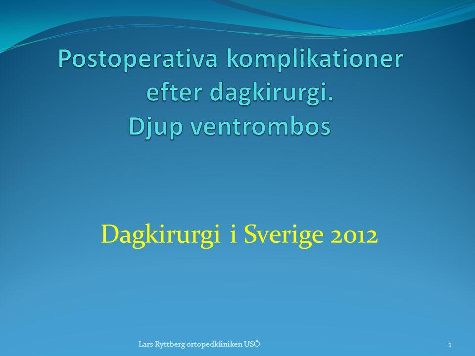Dagkirurgi i Sverige 2012 1Lars Ryttberg ortopedkliniken USÖ