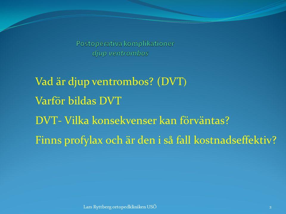 Vad är djup ventrombos.(DVT ) Varför bildas DVT DVT- Vilka konsekvenser kan förväntas.