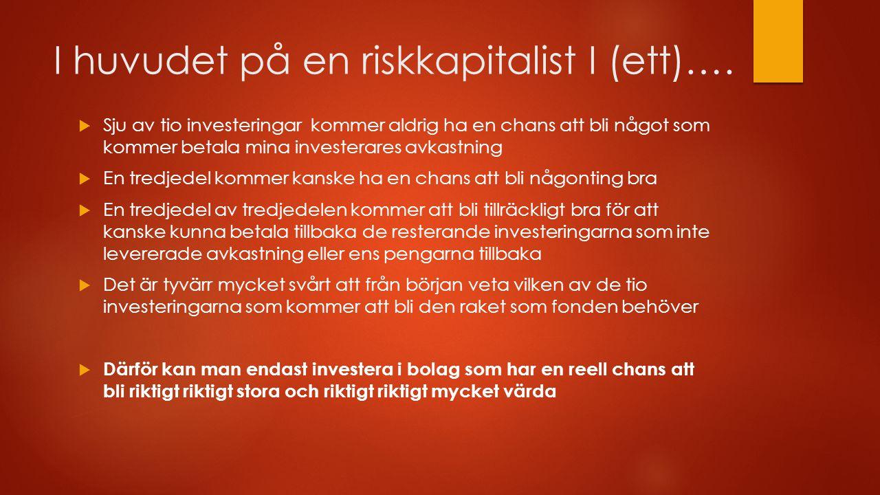 I huvudet på en riskkapitalist I (ett)….  Sju av tio investeringar kommer aldrig ha en chans att bli något som kommer betala mina investerares avkast