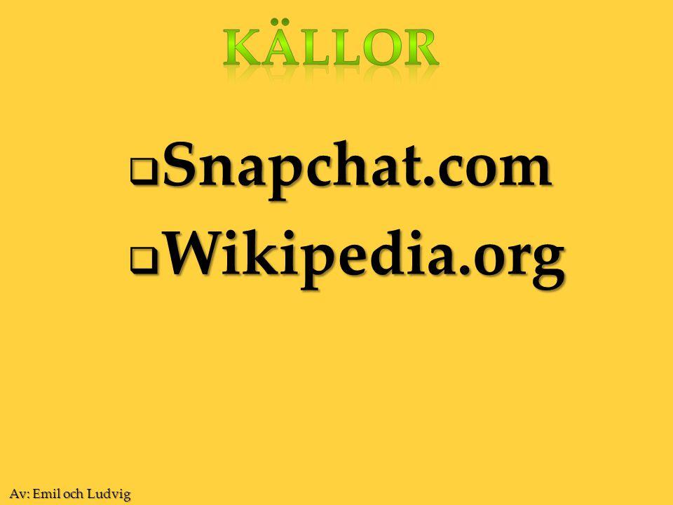  Snapchat.com  Wikipedia.org Av: Emil och Ludvig