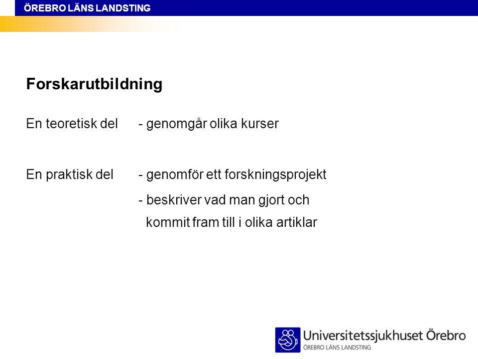 ÖREBRO LÄNS LANDSTING Artiklarna ska publiceras i vetenskapliga tidskrifter.
