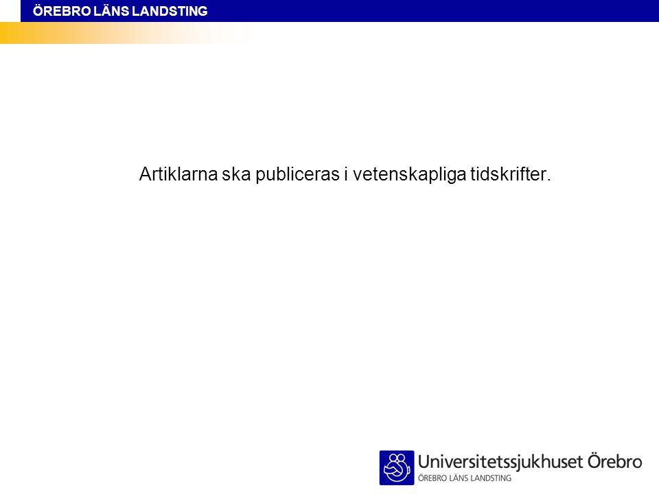 ÖREBRO LÄNS LANDSTING Ansöker om att få disputera Skriver avhandlingen Låter trycka boken