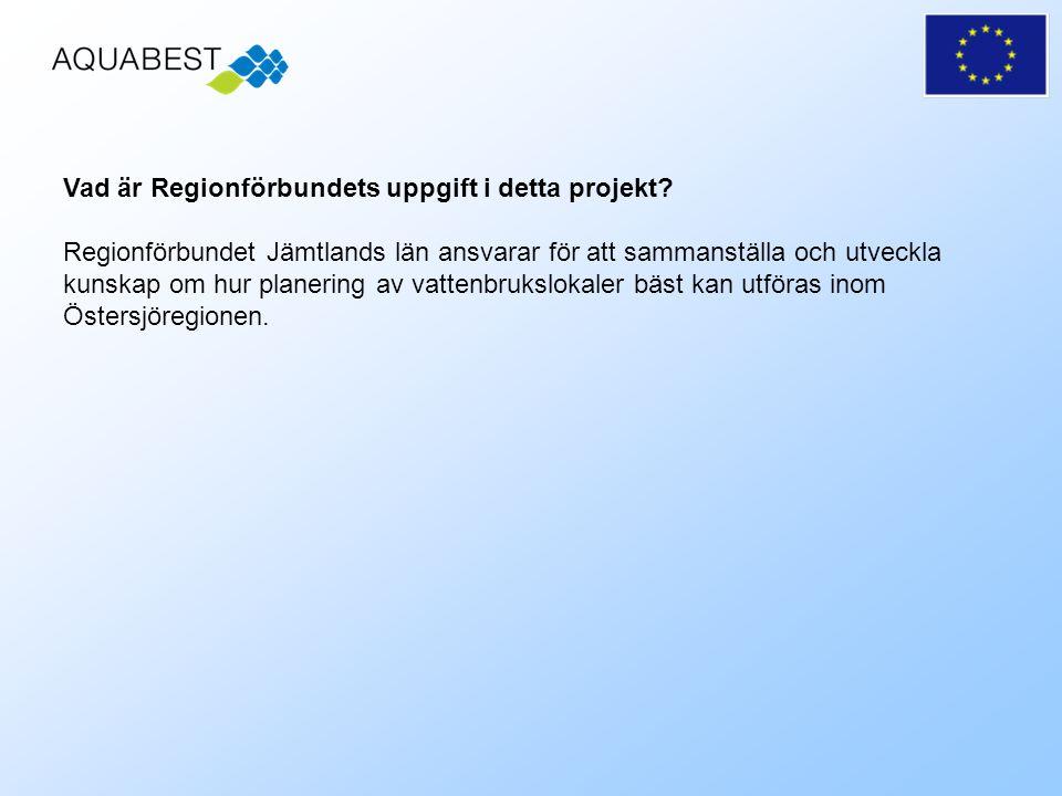 Regionförbundet Jämtlands län ansvarar för att sammanställa och utveckla kunskap om hur planering av vattenbrukslokaler bäst kan utföras inom Östersjöregionen.