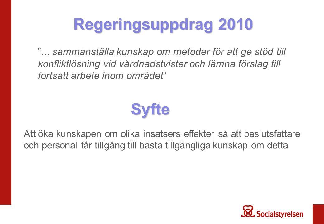 """Regeringsuppdrag 2010 """"... sammanställa kunskap om metoder för att ge stöd till konfliktlösning vid vårdnadstvister och lämna förslag till fortsatt ar"""