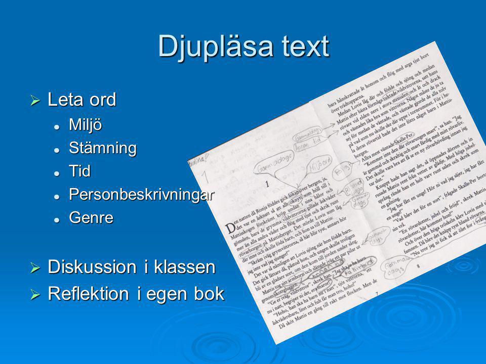 Djupläsa text  Leta ord  Miljö  Stämning  Tid  Personbeskrivningar  Genre  Diskussion i klassen  Reflektion i egen bok
