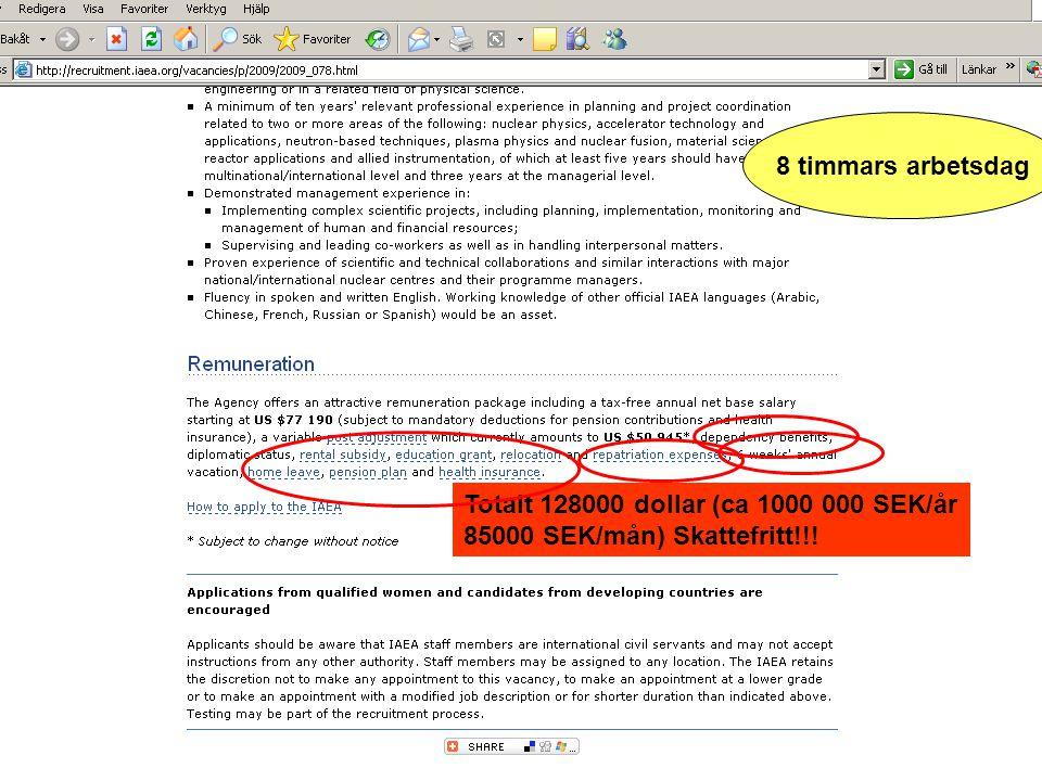 Totalt 128000 dollar (ca 1000 000 SEK/år 85000 SEK/mån) Skattefritt!!! 8 timmars arbetsdag