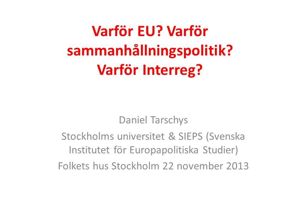 Varför EU. Varför sammanhållningspolitik. Varför Interreg.