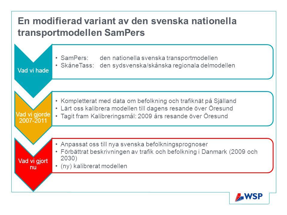 En modifierad variant av den svenska nationella transportmodellen SamPers Vad vi hade •SamPers:den nationella svenska transportmodellen •SkåneTass: de