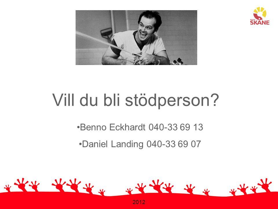 2012 Vill du bli stödperson? •Benno Eckhardt 040-33 69 13 •Daniel Landing 040-33 69 07