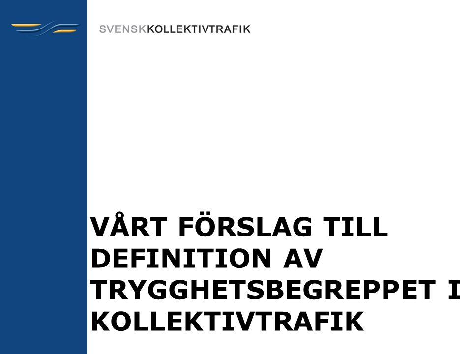 VÅRT FÖRSLAG TILL DEFINITION AV TRYGGHETSBEGREPPET I KOLLEKTIVTRAFIK