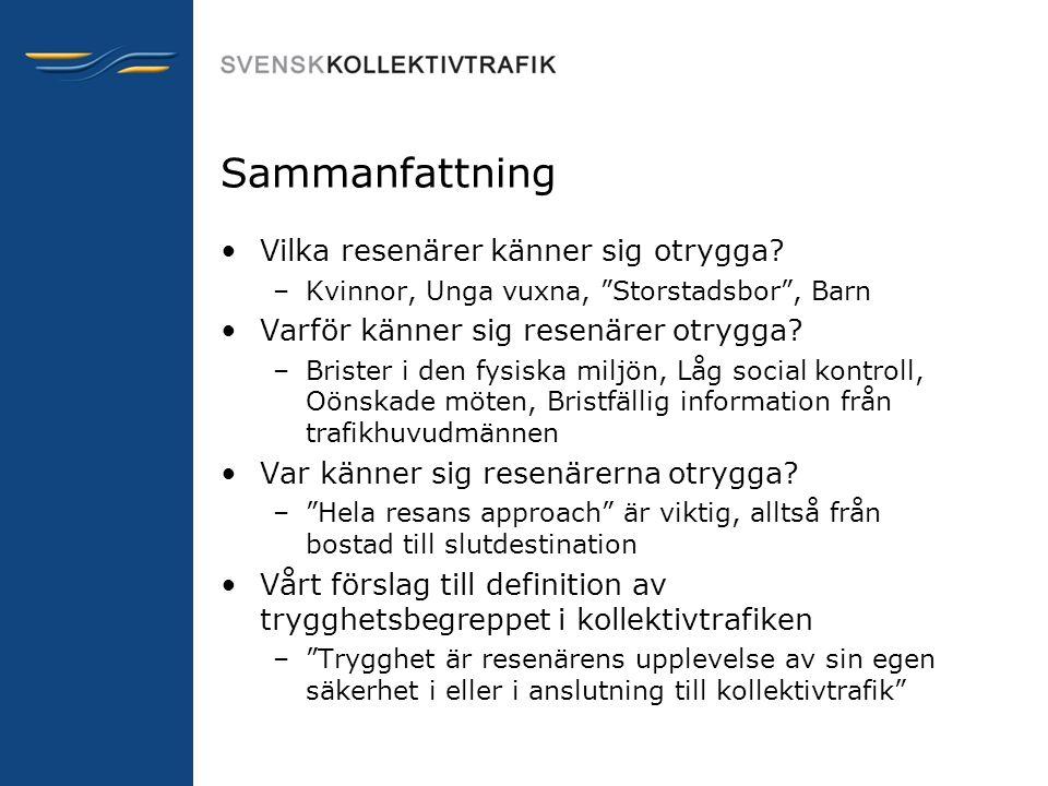 Officiella kriminalstatistiken från Brå •I den officiella kriminalstatistiken redovisas inte antalet anmälda brott som sker i eller i närheten av kollektivtrafiken (på grund av avsaknad av specifika brottskoder för detta ändamål).