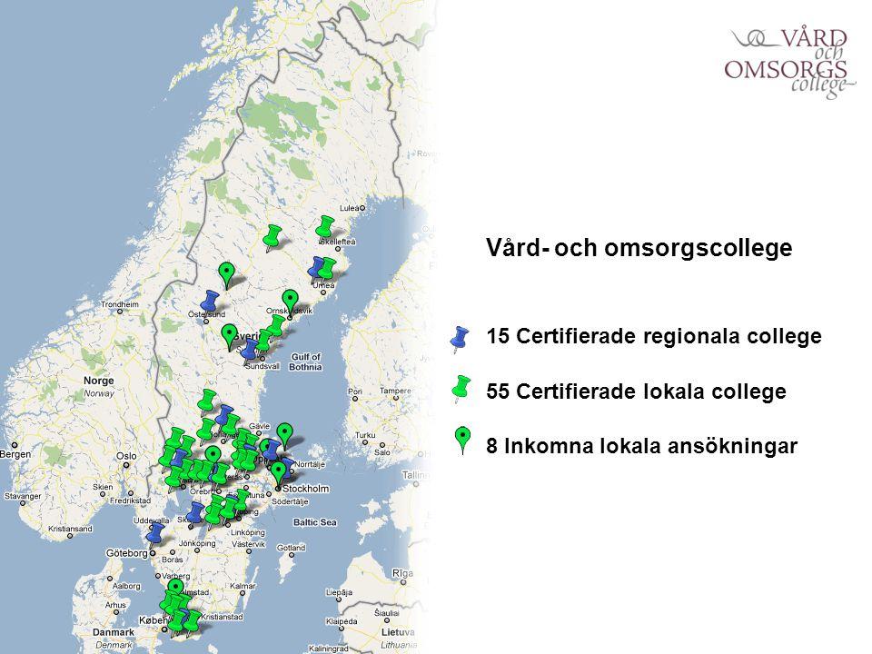 Vård- och omsorgscollege 15 Certifierade regionala college 55 Certifierade lokala college 8 Inkomna lokala ansökningar