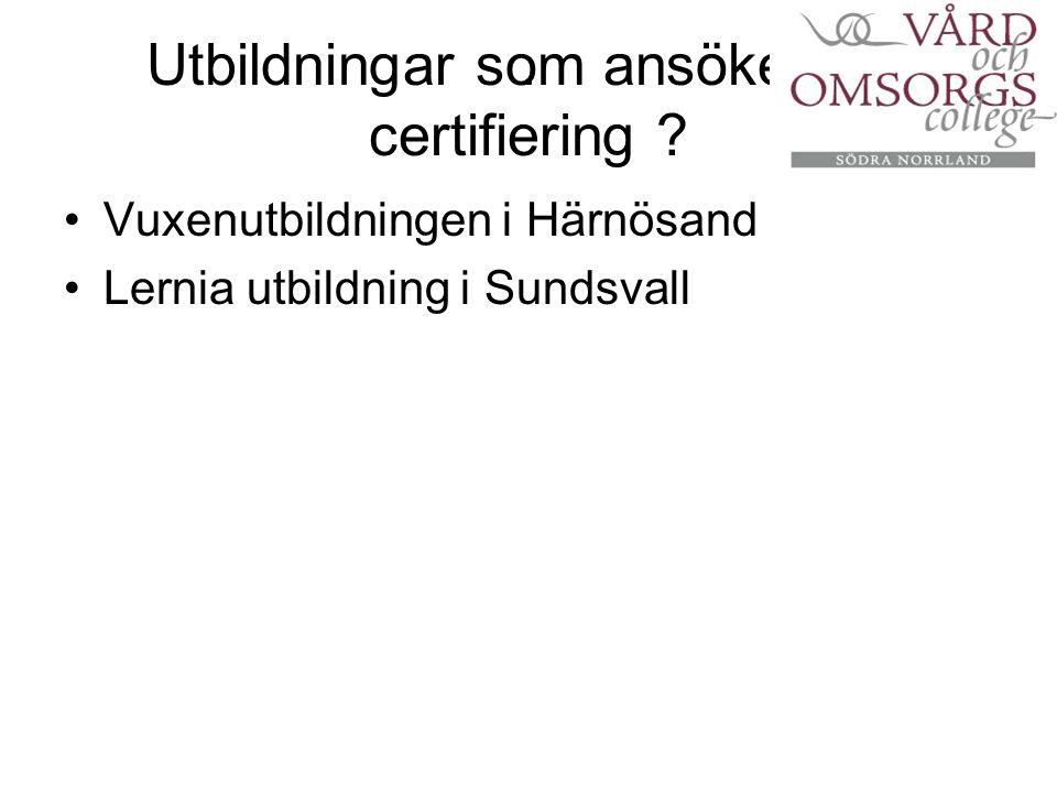 Utbildningar som ansöker om certifiering .