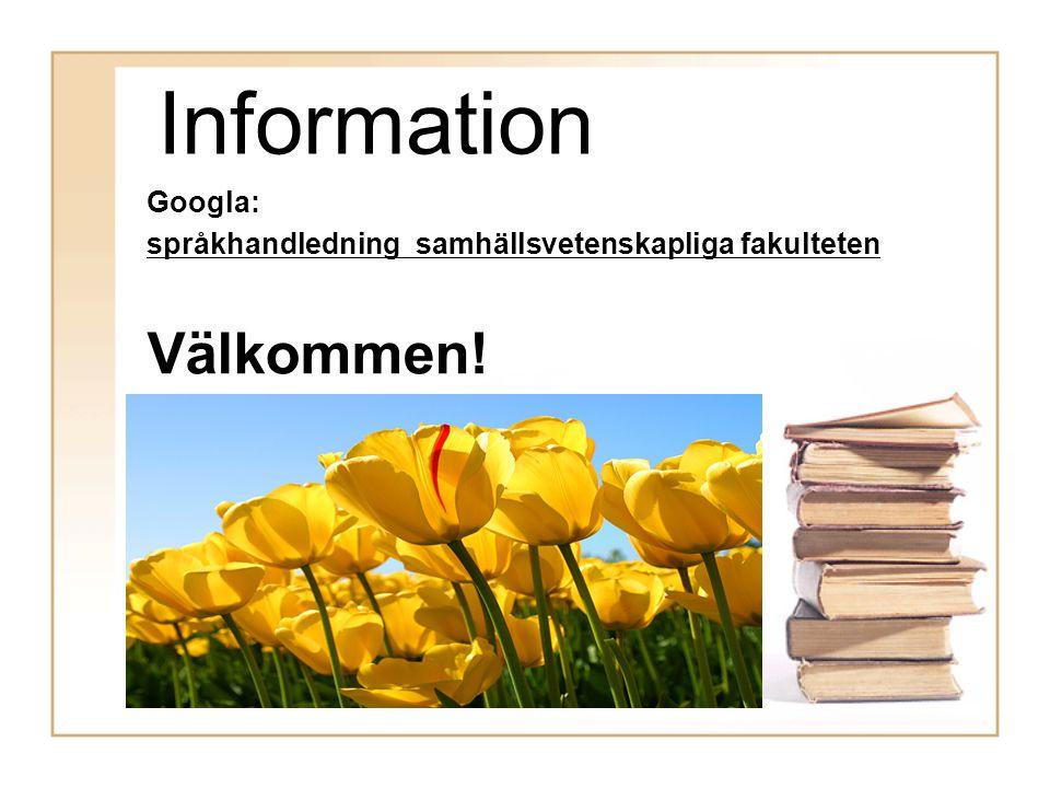 Information Googla: språkhandledning samhällsvetenskapliga fakulteten Välkommen!