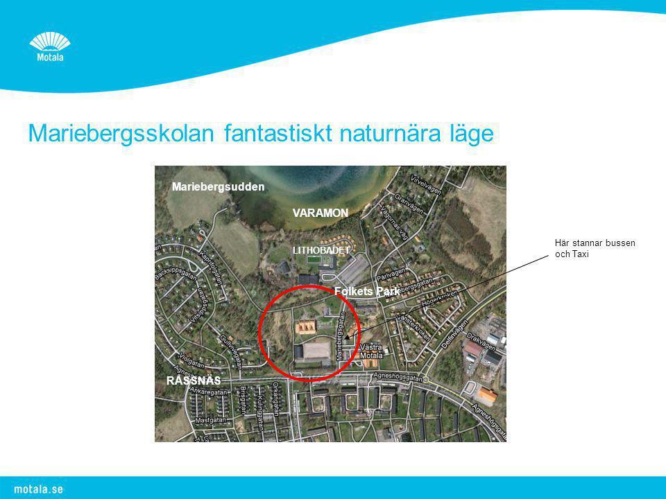 Mariebergsskolan fantastiskt naturnära läge VARAMON LITHOBADET RÅSSNÄS Folkets Park Här stannar bussen och Taxi Mariebergsudden