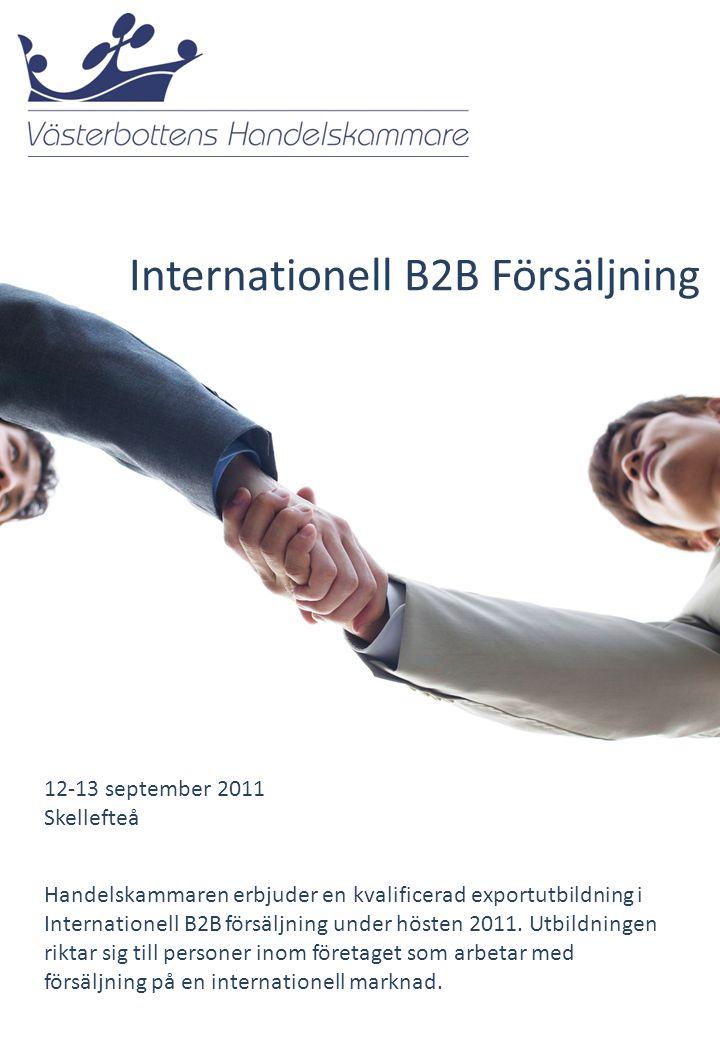 Handelskammaren erbjuder en kvalificerad exportutbildning i Internationell B2B försäljning under hösten 2011.