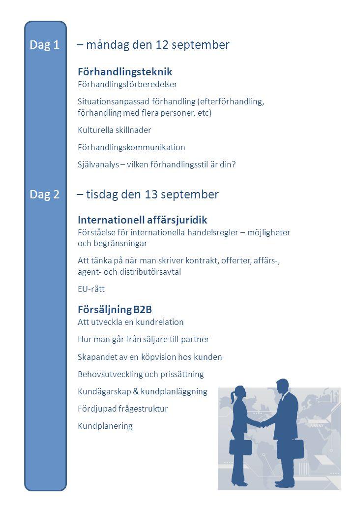 Förhandlingsteknik Förhandlingsförberedelser Situationsanpassad förhandling (efterförhandling, förhandling med flera personer, etc) Kulturella skillnader Förhandlingskommunikation Självanalys – vilken förhandlingsstil är din.