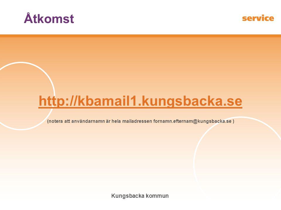 Kungsbacka kommun Åtkomst http://kbamail1.kungsbacka.se (notera att användarnamn är hela mailadressen fornamn.efternam@kungsbacka.se )