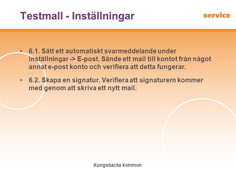 Kungsbacka kommun Testmall - Inställningar •6.1. Sätt ett automatiskt svarmeddelande under inställningar -> E-post. Sände ett mail till kontot från nå