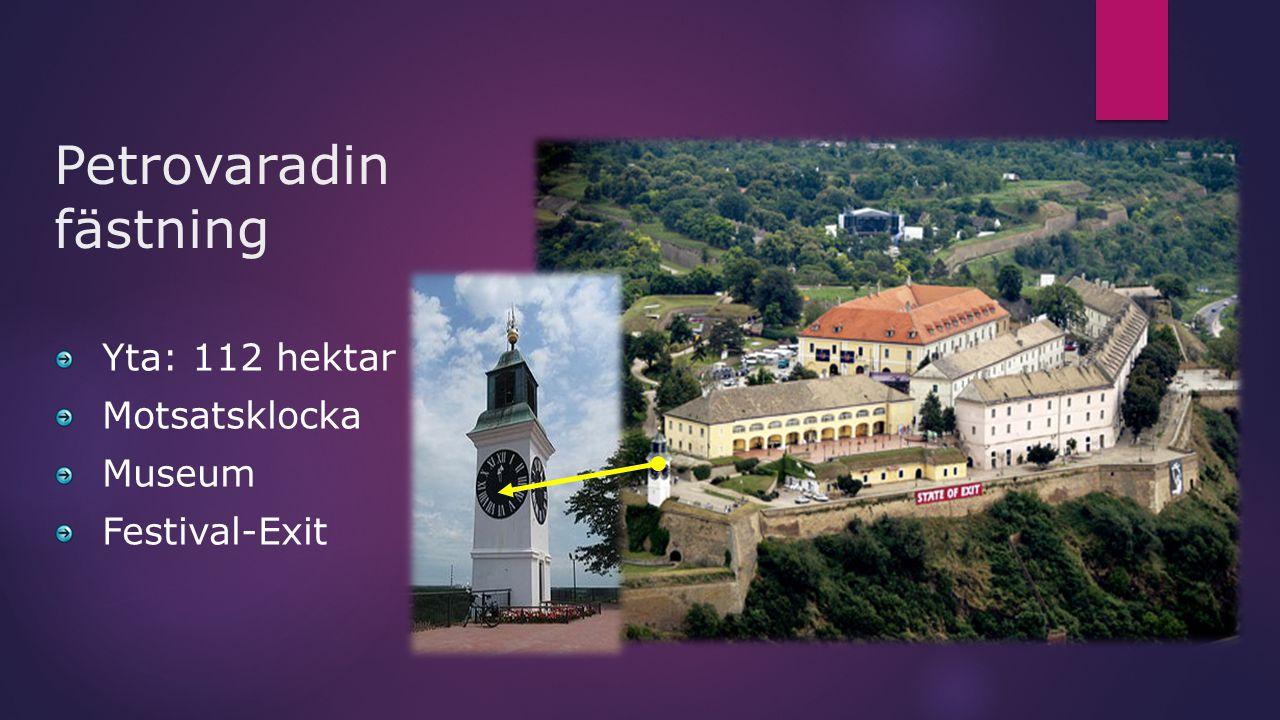 Petrovaradin fästning Yta: 112 hektar Motsatsklocka Museum Festival-Exit