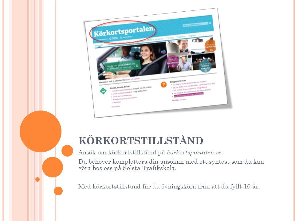KÖRKORTSTILLSTÅND Ansök om körkortstillstånd på korkortsportalen.se.