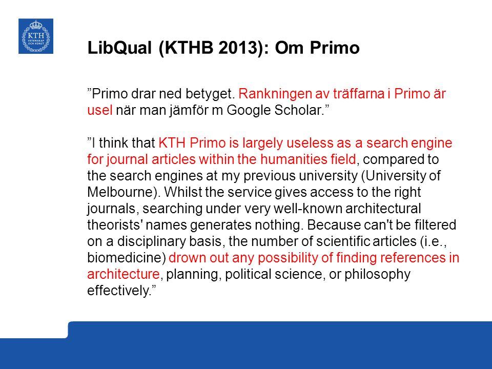 LibQual: Om Primo Väldigt bra service över lag.