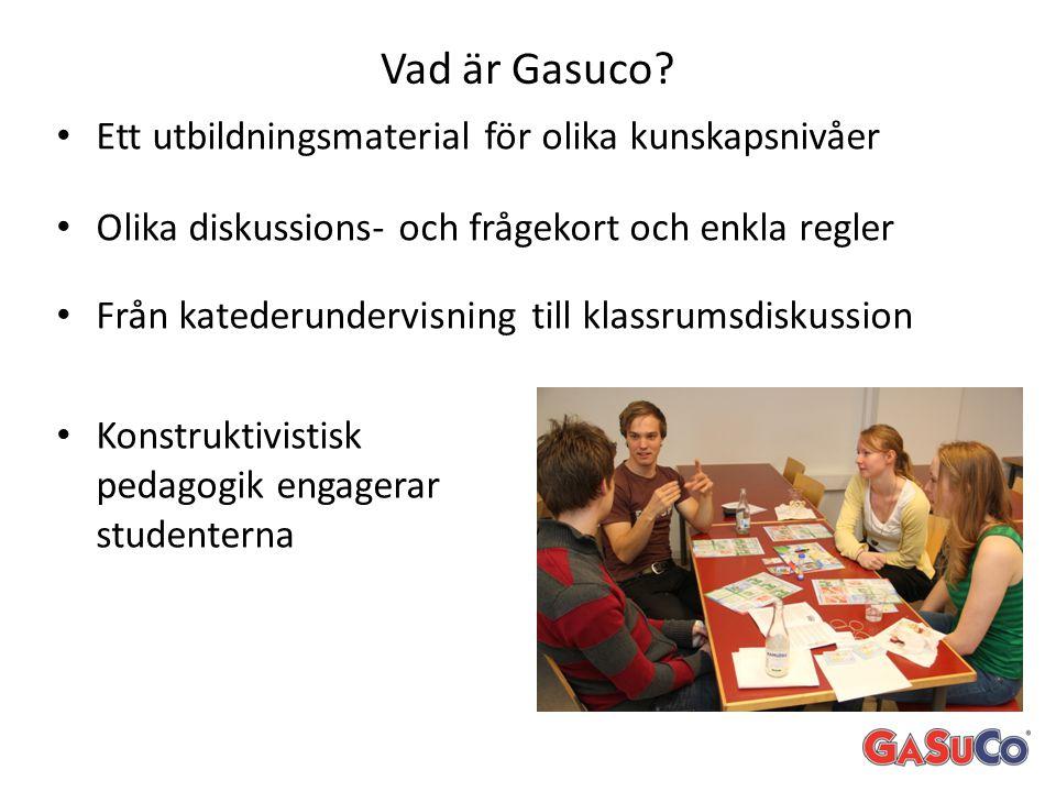 Vad är Gasuco? • Ett utbildningsmaterial för olika kunskapsnivåer • Olika diskussions- och frågekort och enkla regler • Från katederundervisning till