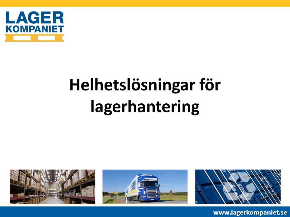 Helhetslösningar för lagerhantering www.lagerkompaniet.se