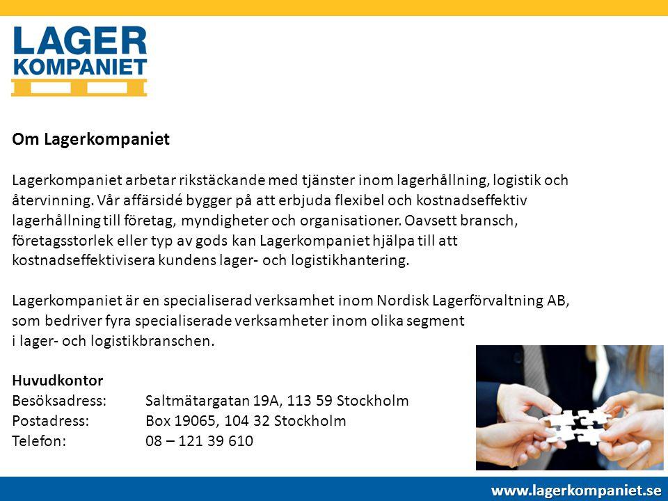 Vi erbjuder tjänster inom följande områden www.lagerkompaniet.se Mer detaljerad information om våra tjänster presenteras på sidorna 7-11