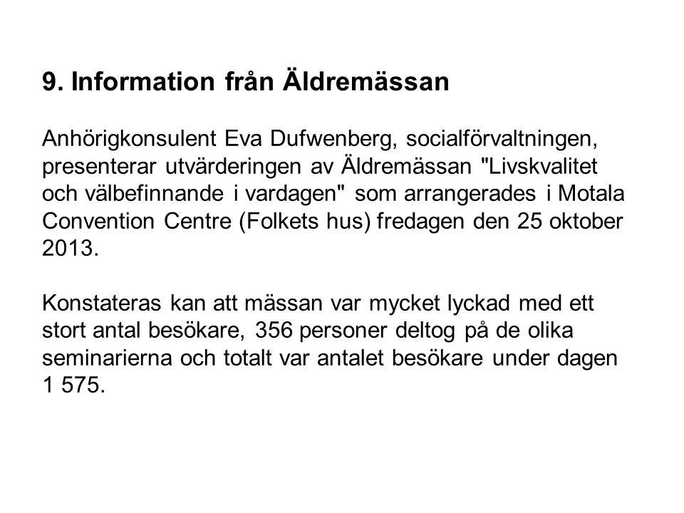 9. Information från Äldremässan Anhörigkonsulent Eva Dufwenberg, socialförvaltningen, presenterar utvärderingen av Äldremässan