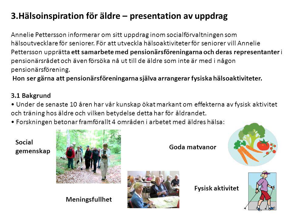 3.Hälsoinspiration för äldre – presentation av uppdrag Annelie Pettersson informerar om sitt uppdrag inom socialförvaltningen som hälsoutvecklare för seniorer.