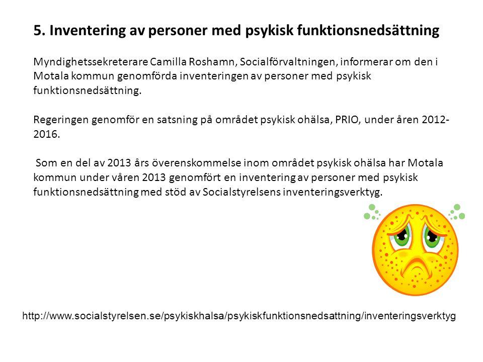 5. Inventering av personer med psykisk funktionsnedsättning Myndighetssekreterare Camilla Roshamn, Socialförvaltningen, informerar om den i Motala kom