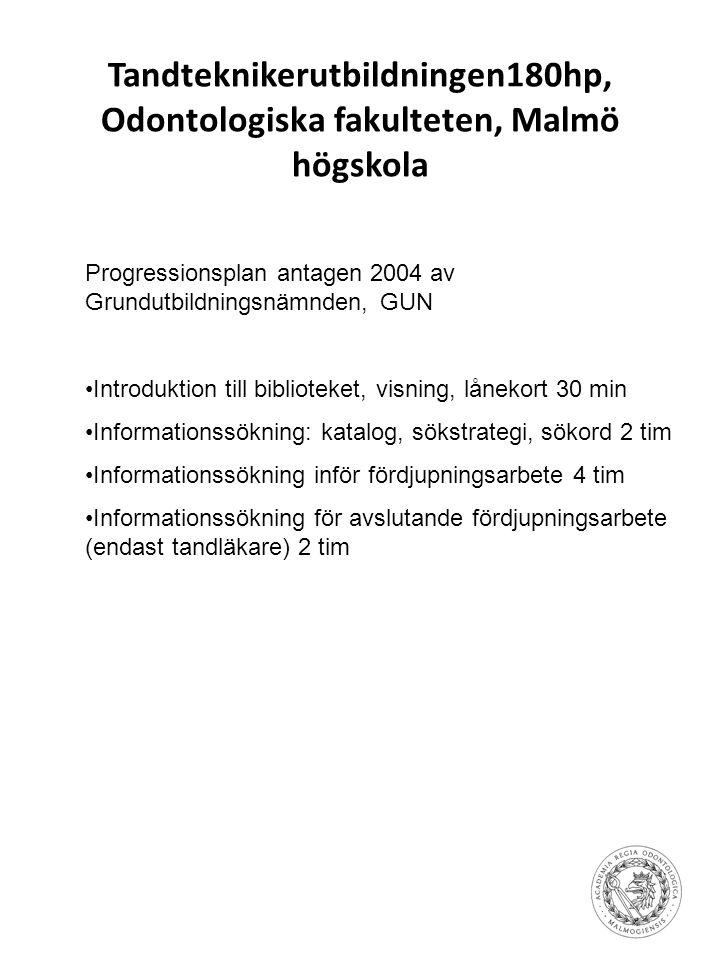 Tandteknikerutbildningen180hp, Odontologiska fakulteten, Malmö högskola Progressionsplan antagen 2004 av Grundutbildningsnämnden, GUN •Introduktion ti