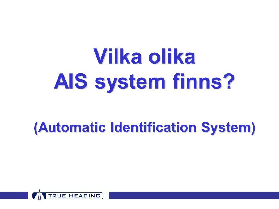 Vilka olika AIS system finns? (Automatic Identification System)