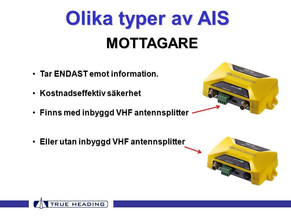 Olika typer av AIS MOTTAGARE • Tar ENDAST emot information.