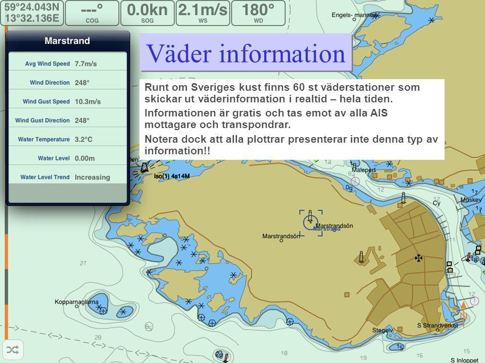 Väder information Runt om Sveriges kust finns 60 st väderstationer som skickar ut väderinformation i realtid – hela tiden.
