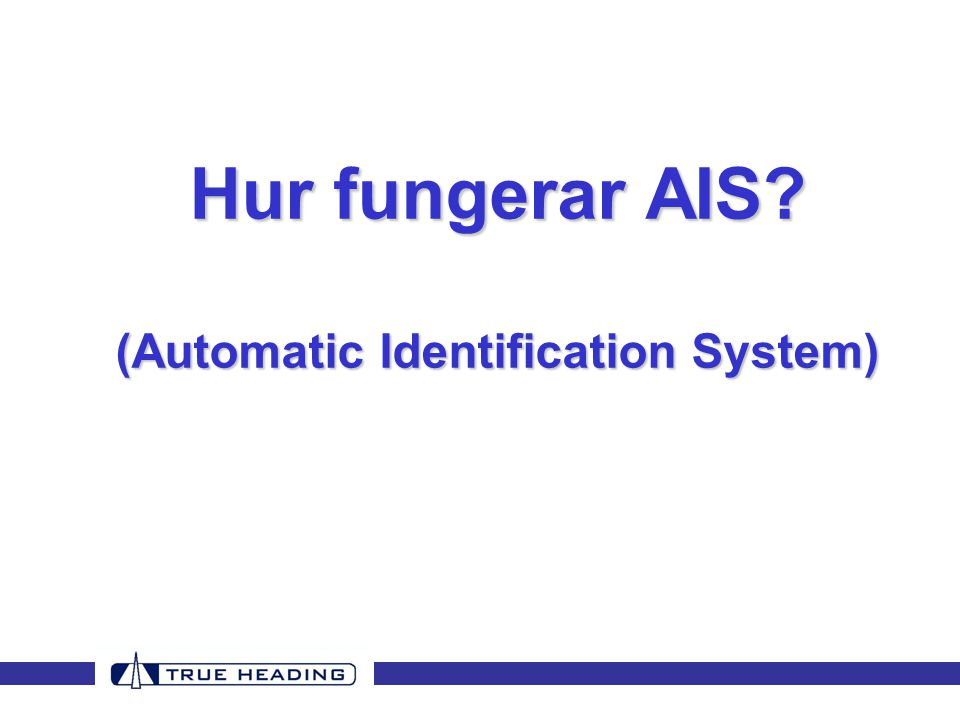 Hur fungerar AIS? (Automatic Identification System)