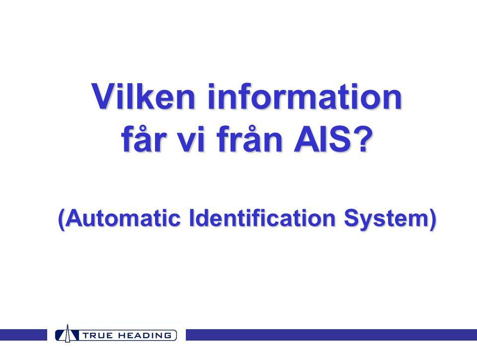 Vilken information får vi från AIS? (Automatic Identification System)