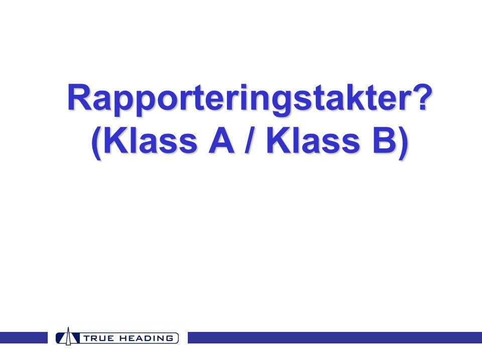 Rapporteringstakter? (Klass A / Klass B)