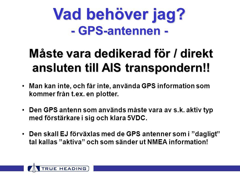 Måste vara dedikerad för / direkt ansluten till AIS transpondern!.