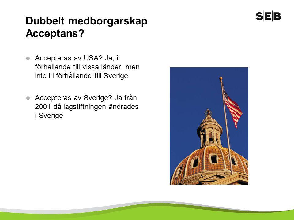 Dubbelt medborgarskap Acceptans. Accepteras av USA.