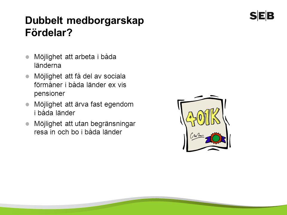Dubbelt medborgarskap Fördelar.