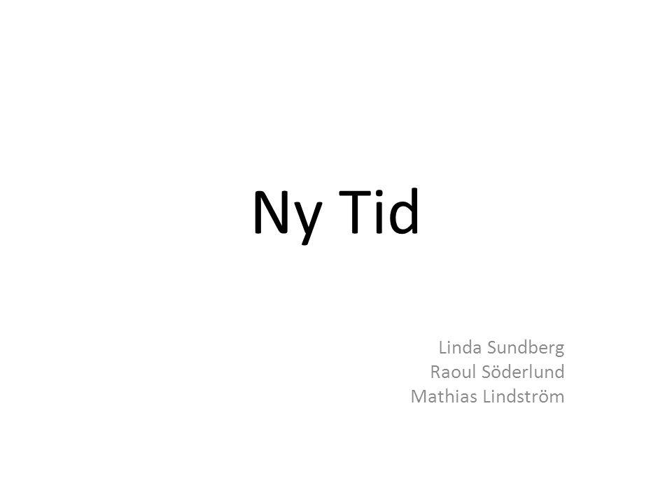 Ny Tid Linda Sundberg Raoul Söderlund Mathias Lindström