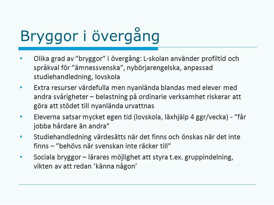 """Bryggor i övergång • Olika grad av """"bryggor"""" i övergång: L-skolan använder profiltid och språkval för """"ämnessvenska"""", nybörjarengelska, anpassad studi"""