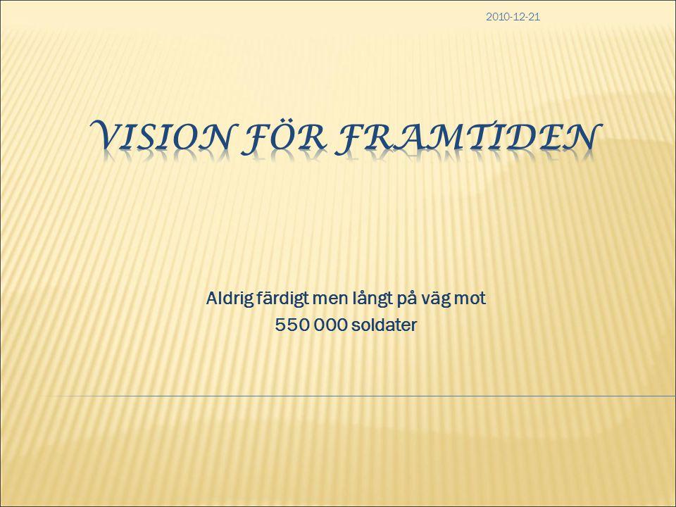 2010-12-21 Aldrig färdigt men långt på väg mot 550 000 soldater