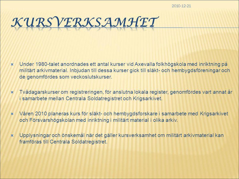 2010-12-21  Under 1980-talet anordnades ett antal kurser vid Axevalla folkhögskola med inriktning på militärt arkivmaterial. Inbjudan till dessa kurs