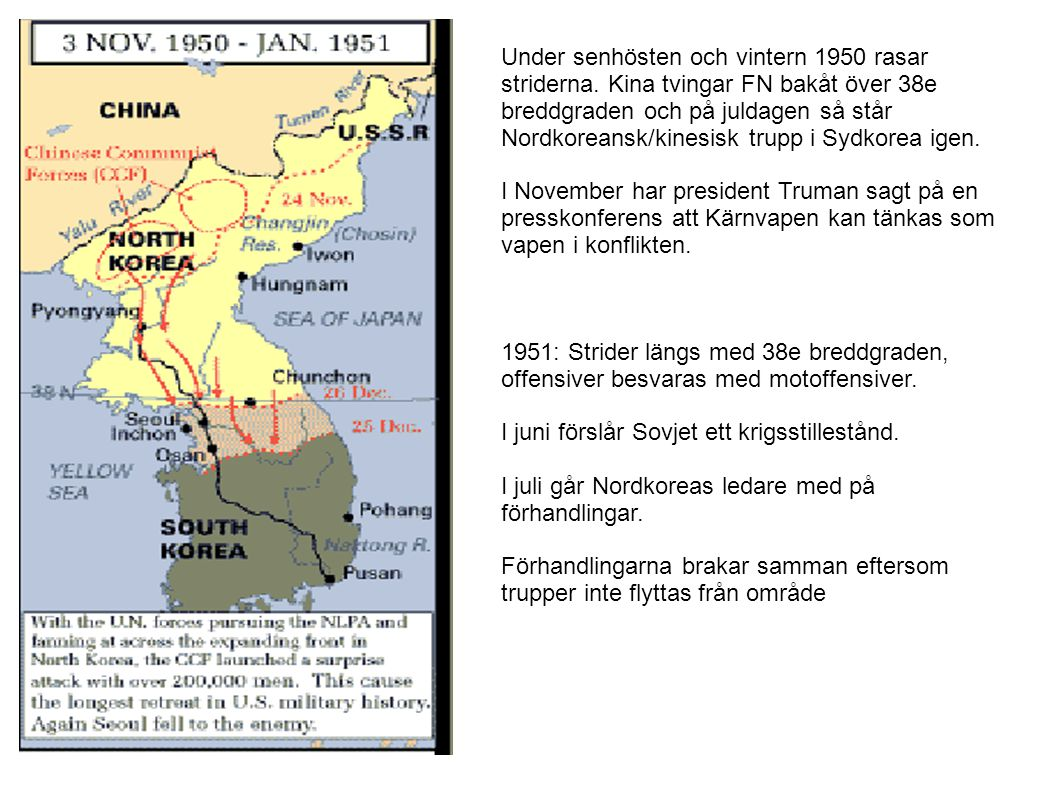 Under senhösten och vintern 1950 rasar striderna. Kina tvingar FN bakåt över 38e breddgraden och på juldagen så står Nordkoreansk/kinesisk trupp i Syd