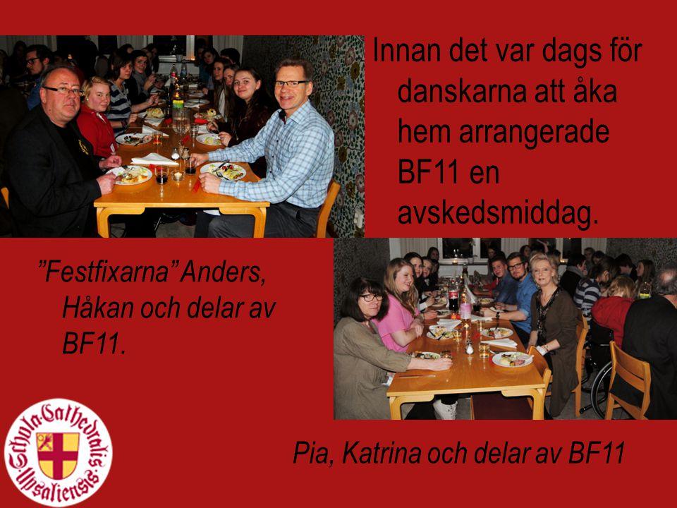 Innan det var dags för danskarna att åka hem arrangerade BF11 en avskedsmiddag.