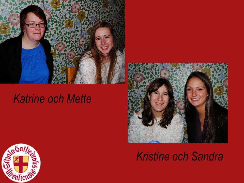 Katrine och Mette Kristine och Sandra