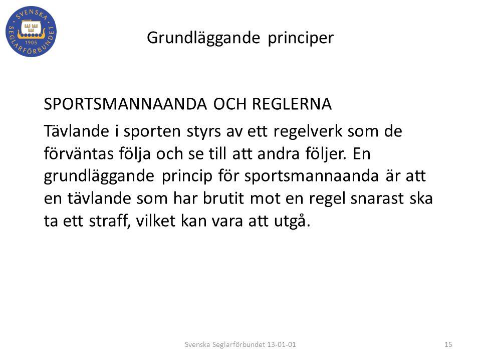 Grundläggande principer SPORTSMANNAANDA OCH REGLERNA Tävlande i sporten styrs av ett regelverk som de förväntas följa och se till att andra följer. En